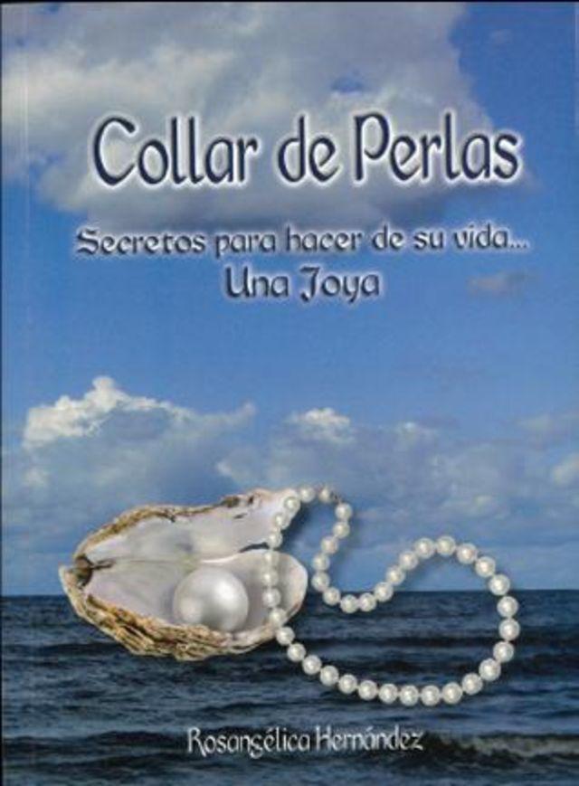 511986de29ac COLLAR DE PERLAS. SECRETOS PARA HACER DE SU VIDA... UNA JOYA